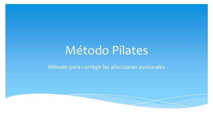 Método PilatesMétodo para corregir las afecciones posturales