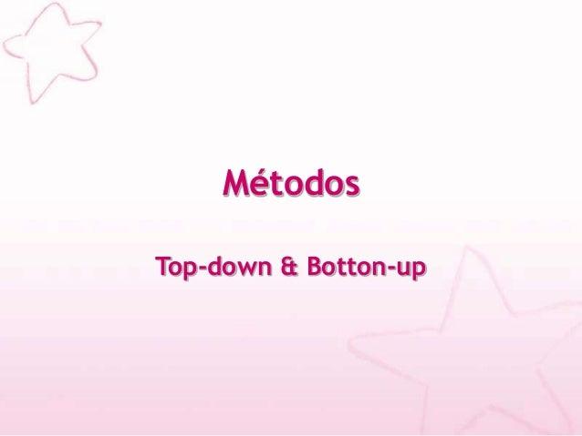 Métodos Top-down & Botton-up