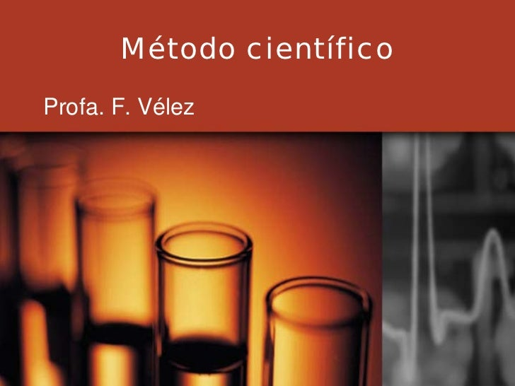 Método científico Profa. F. Vélez