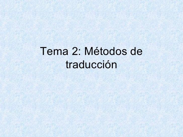 Tema 2: Métodos de traducción