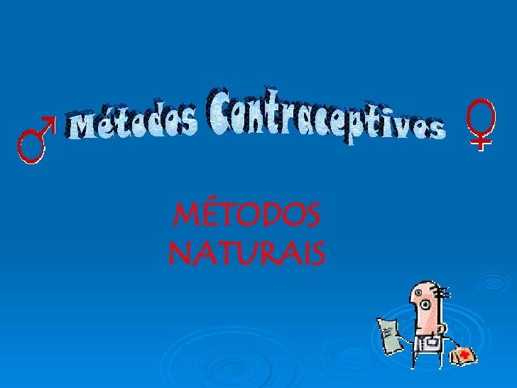 Métodos Contraceptivos MÉTODOS NATURAIS
