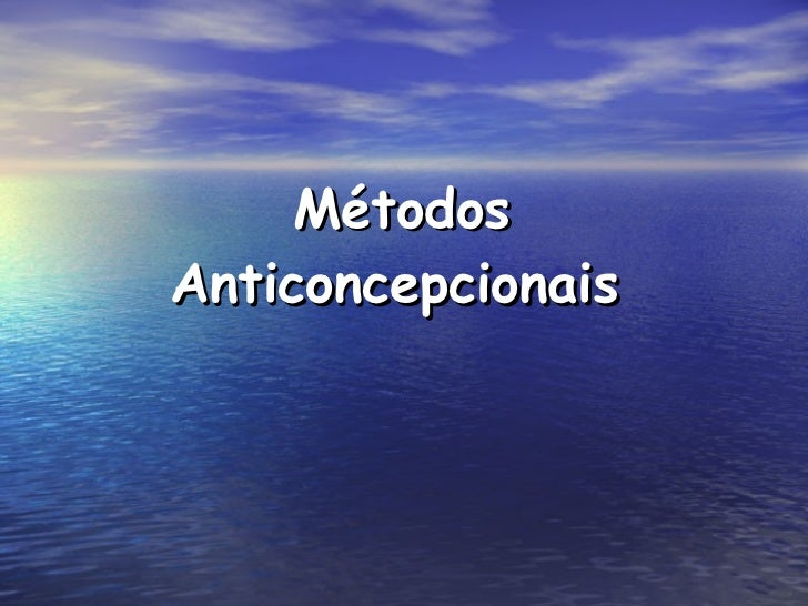 Métodos Anticoncepcionais