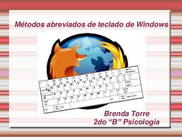 """Métodos abreviados de teclado de Windows Brenda Torre 2do """"B"""" Psicologia"""