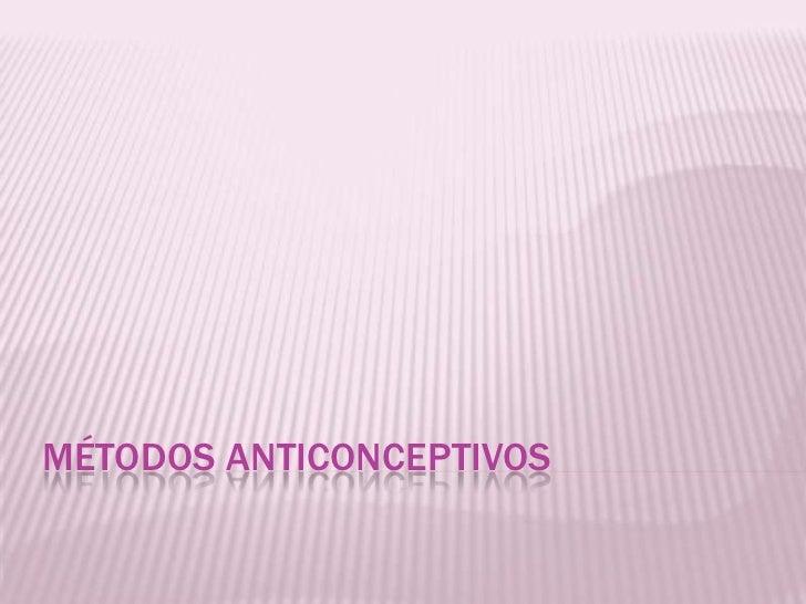 Métodos anticonceptivos<br />
