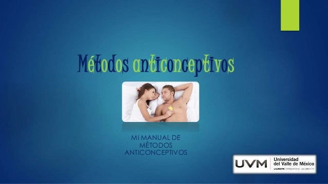 Métodos anticonceptivos MI MANUAL DE MÉTODOS ANTICONCEPTIVOS