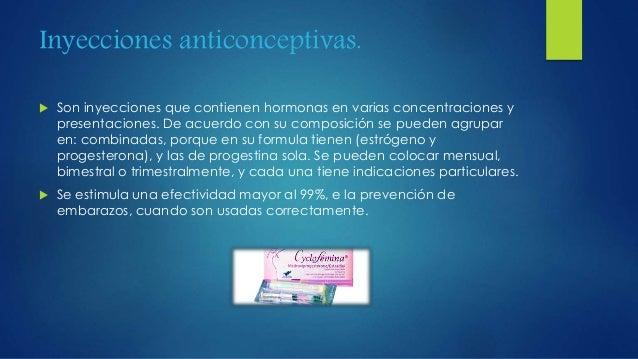 Inyecciones anticonceptivas.  Son inyecciones que contienen hormonas en varias concentraciones y presentaciones. De acuer...