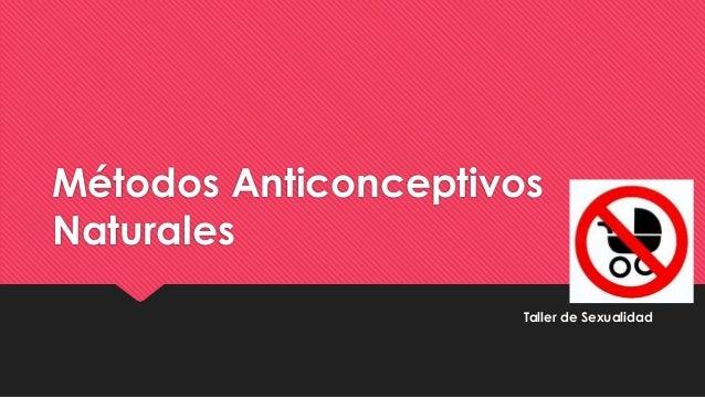 Métodos Anticonceptivos Naturales Taller de Sexualidad