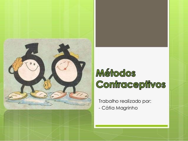 Trabalho realizado por: - Cátia Magrinho