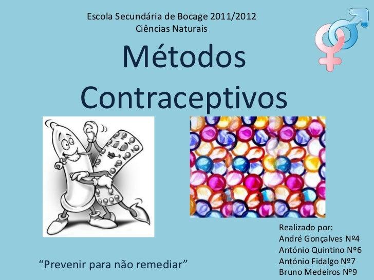 Escola Secundária de Bocage 2011/2012                   Ciências Naturais         Métodos       Contraceptivos            ...