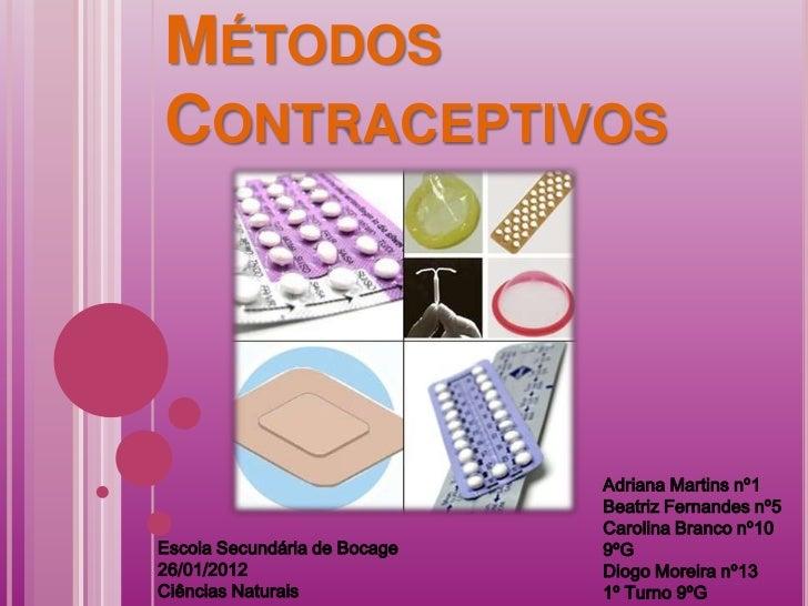 MÉTODOSCONTRACEPTIVOS                              Adriana Martins nº1                              Beatriz Fernandes nº5 ...
