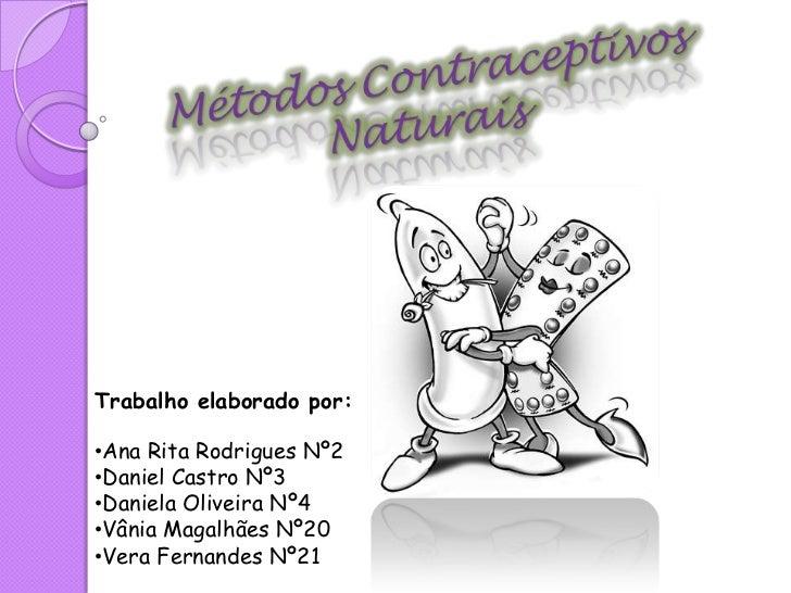 Métodos Contraceptivos Naturais <br />Trabalho elaborado por:<br /><ul><li>Ana Rita Rodrigues Nº2