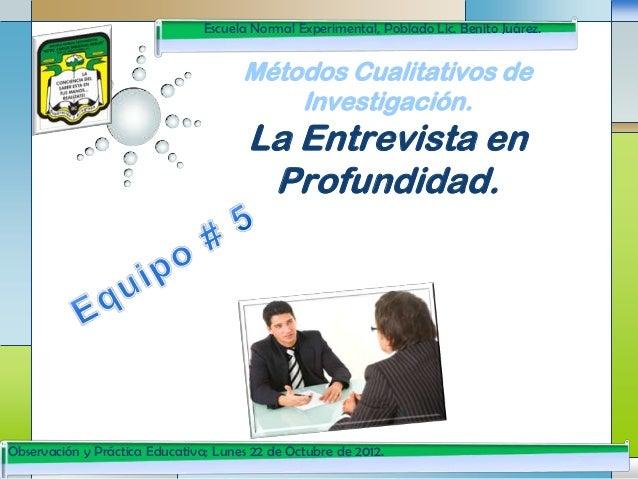 Escuela Normal Experimental, Poblado Lic. Benito Juárez.                                      Métodos Cualitativos de     ...