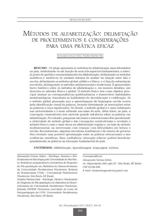 Sebra AG & Dias NM Rev. Psicopedagogia 2011; 28(87): 306-20 306 ARTIGO de revisão RESUMO – O artigo apresenta os métodos d...