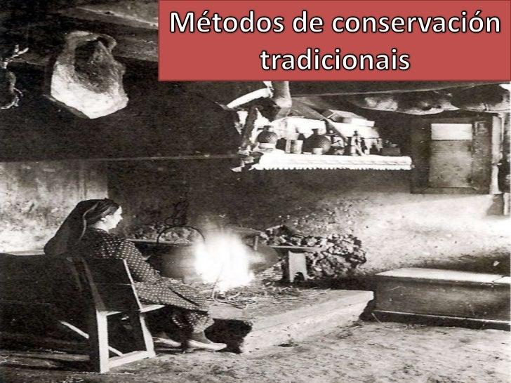 Métodos de conservación tradicionais<br />
