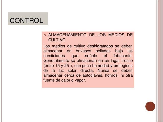 CONTROL             ALMACENAMIENTO DE LOS MEDIOS DE              CULTIVO          Los medios de cultivo deshidratados se ...