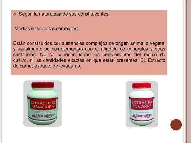    Según la naturaleza de sus constituyentesMedios naturales o complejosEstán constituidos por sustancias complejas de or...