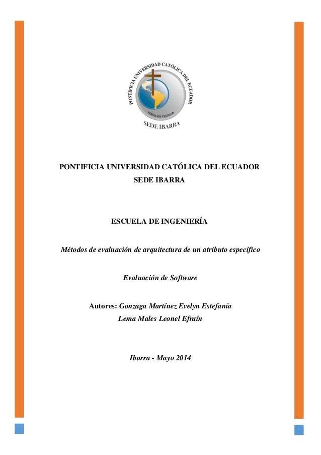 PONTIFICIA UNIVERSIDAD CATÓLICA DEL ECUADOR SEDE IBARRA ESCUELA DE INGENIERÍA Métodos de evaluación de arquitectura de un ...