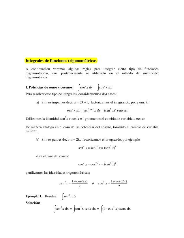 Integrales de funciones trigonométricasA continuación veremos algunas reglas para integrar cierto tipo de funcionestrigono...
