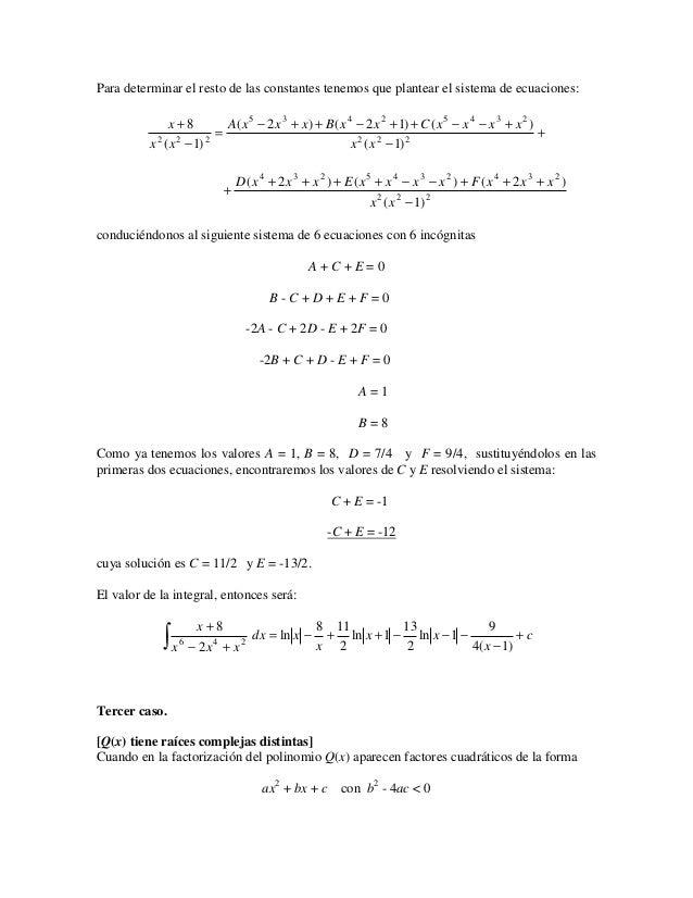 Para determinar el resto de las constantes tenemos que plantear el sistema de ecuaciones:               x+8           A( x...
