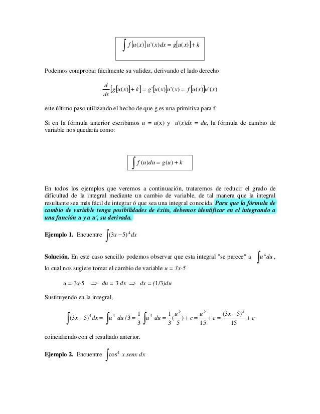 ∫ f [u( x)] u ( x)dx = g[u( x)] + kPodemos comprobar fácilmente su validez, derivando el lado derecho                     ...