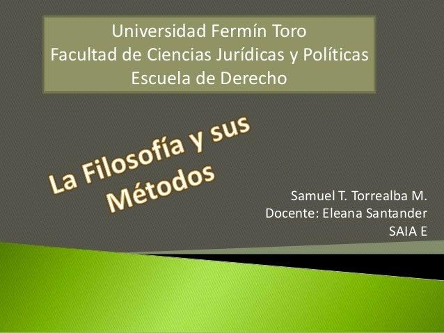 Universidad Fermín Toro Facultad de Ciencias Jurídicas y Políticas Escuela de Derecho Samuel T. Torrealba M. Docente: Elea...