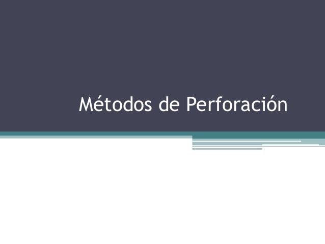 Métodos de Perforación