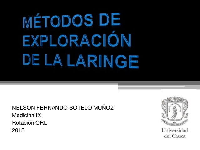 NELSON FERNANDO SOTELO MUÑOZ Medicina IX Rotación ORL 2015