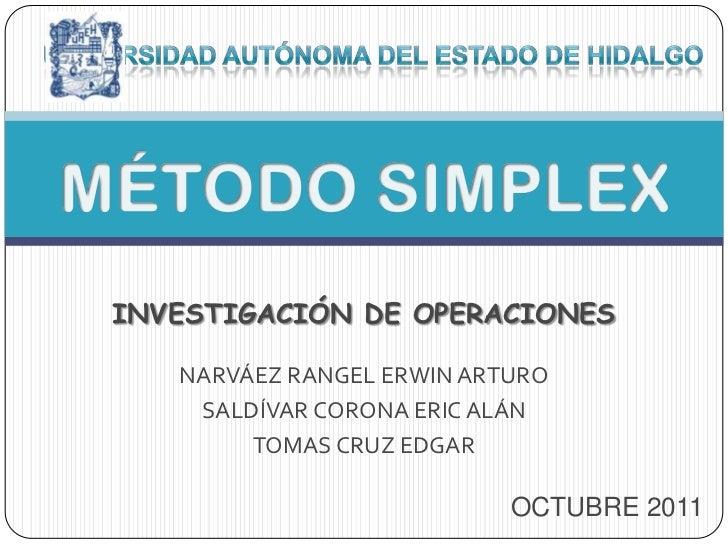 INVESTIGACIÓN DE OPERACIONES   NARVÁEZ RANGEL ERWIN ARTURO    SALDÍVAR CORONA ERIC ALÁN        TOMAS CRUZ EDGAR           ...