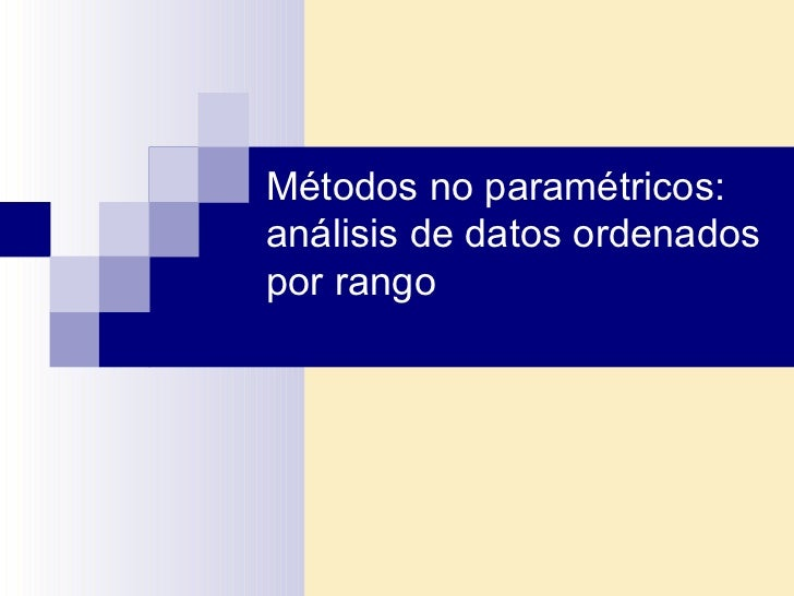 Métodos no paramétricos: análisis de datos ordenados por rango