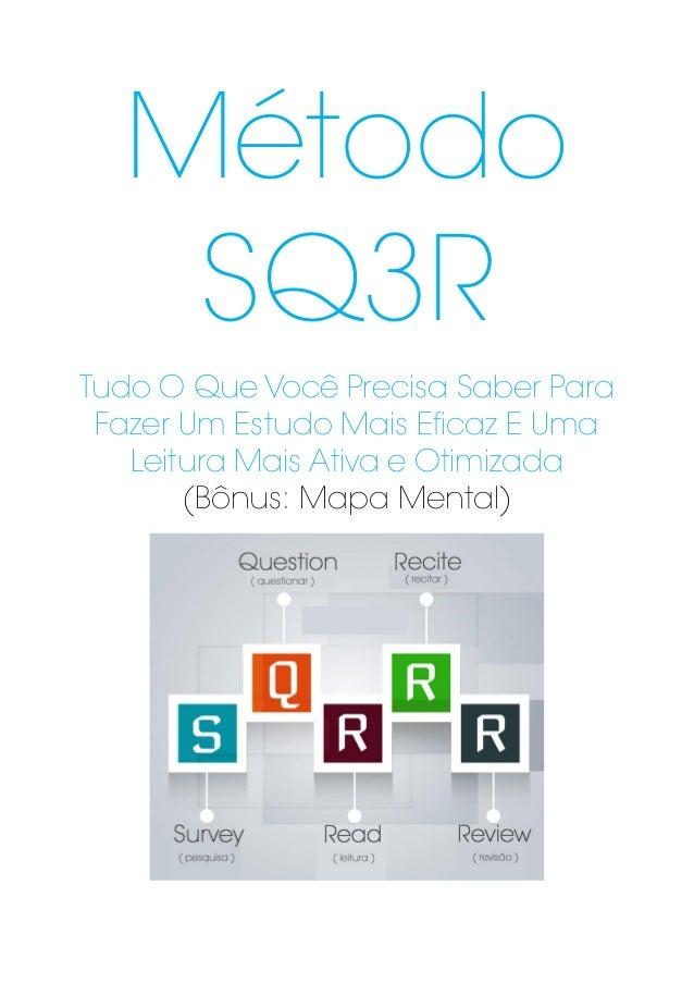Método SQ3R Tudo O Que Você Precisa Saber Para Fazer Um Estudo Mais Eficaz E Uma Leitura Mais Ativa e Otimizada (Bônus: Ma...