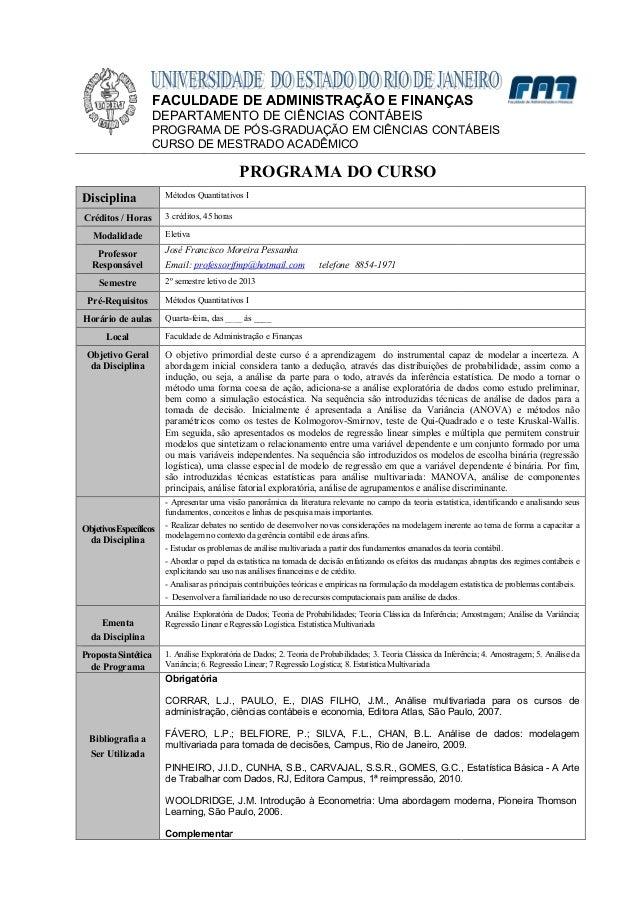 FACULDADE DE ADMINISTRAÇÃO E FINANÇAS DEPARTAMENTO DE CIÊNCIAS CONTÁBEIS PROGRAMA DE PÓS CURSO DE MESTRADO ACADÊMICO Disci...