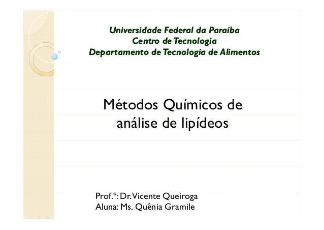 Universidade Federal da Paraíba         Centro de TecnologiaDepartamento de Tecnologia de Alimentos   Métodos Químicos de ...