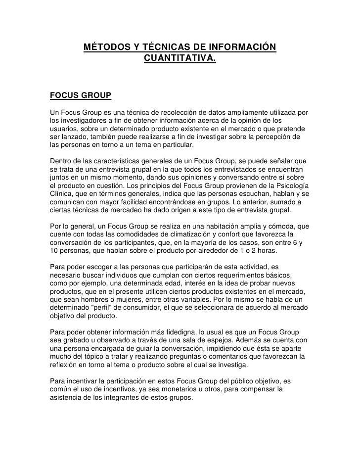 MÉTODOS Y TÉCNICAS DE INFORMACIÓN                    CUANTITATIVA.FOCUS GROUPUn Focus Group es una técnica de recolección ...