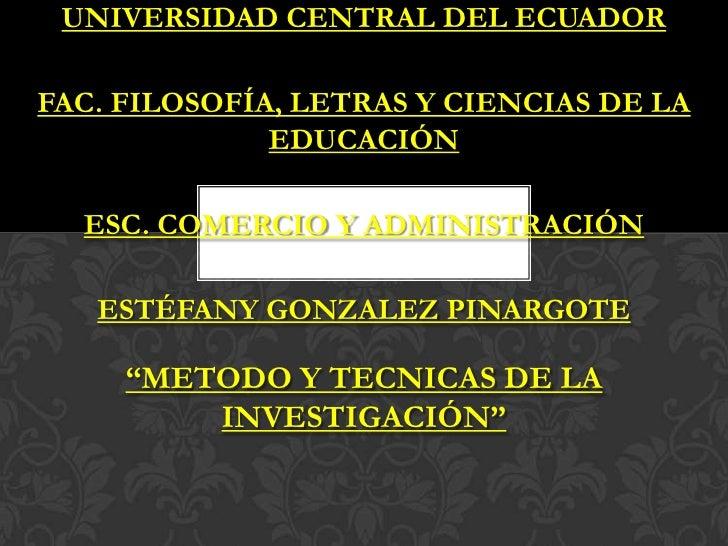 UNIVERSIDAD CENTRAL DEL ECUADORFAC. FILOSOFÍA, LETRAS Y CIENCIAS DE LA              EDUCACIÓN  ESC. COMERCIO Y ADMINISTRAC...