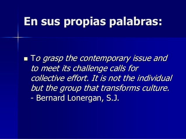 En sus propias palabras:  To grasp the contemporary issue and to meet its challenge calls for collective effort. It is no...