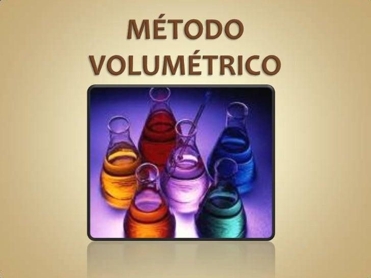 MÉTODO VOLUMÉTRICO<br />