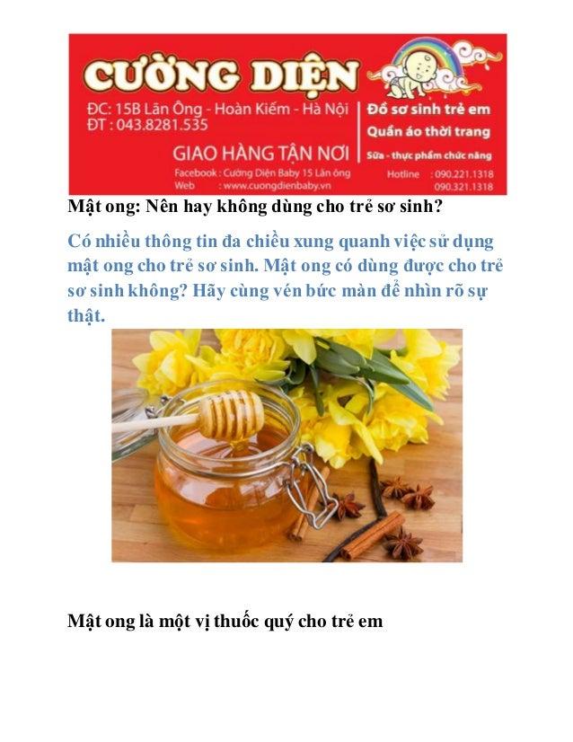 Mật ong: Nên hay không dùng cho trẻ sơ sinh? Có nhiều thông tin đa chiều xung quanh việc sử dụng mật ong cho trẻ sơ sinh. ...