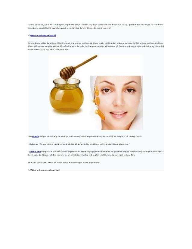 Từ lâu, chị em phụ nữ đã biết sử dụng mật ong để làm đẹp da, đẹp tóc. Đây được cho là cách làm đẹp an toàn và hiệu quả nhấ...
