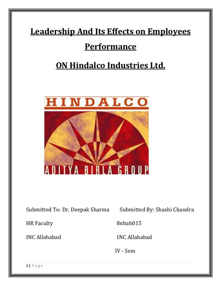Leadership And Its Effects on Employees                     Performance             ON Hindalco Industries Ltd.Submitted T...