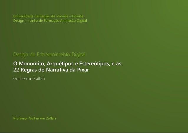 1|55 Universidade da Região de Joinville – Univille Design — Linha de Formação Animação Digital Design de Entretenimento ...