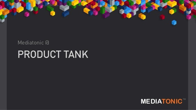 Mediatonic @  PRODUCT TANK  MEDIATONIC  TM