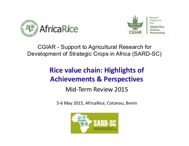 CGIAR - Support to Agricultural Research for Development of Strategic Crops in Africa (SARD-SC) Ricevaluechain:Highligh...
