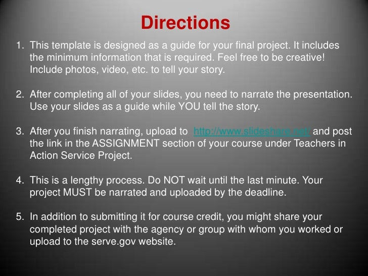Directions<br />This template is designed as a guide for your final project. It includes the minimum information that is r...