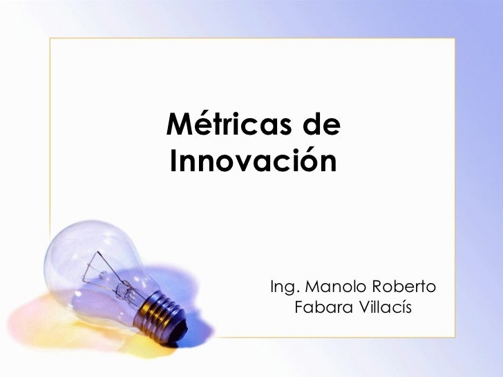 Métricas de Innovación Ing. Manolo Roberto Fabara Villacís