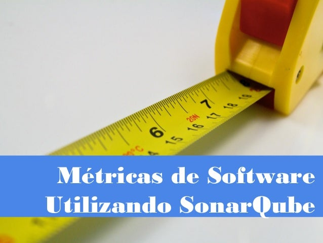 Métricas de Software Utilizando SonarQube