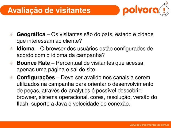 Avaliação de visitantes     Geográfica – Os visitantes são do país, estado e cidade   que interessam ao cliente?   Idioma ...