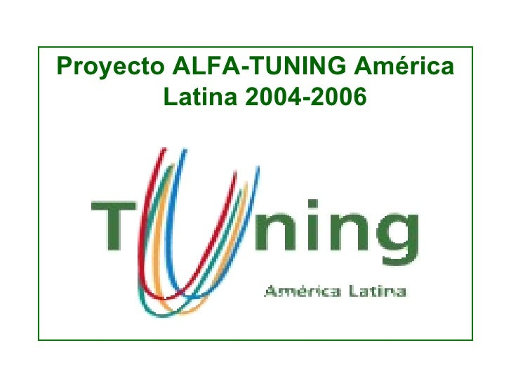 <ul><li>Proyecto ALFA-TUNING América Latina 2004-2006 </li></ul>