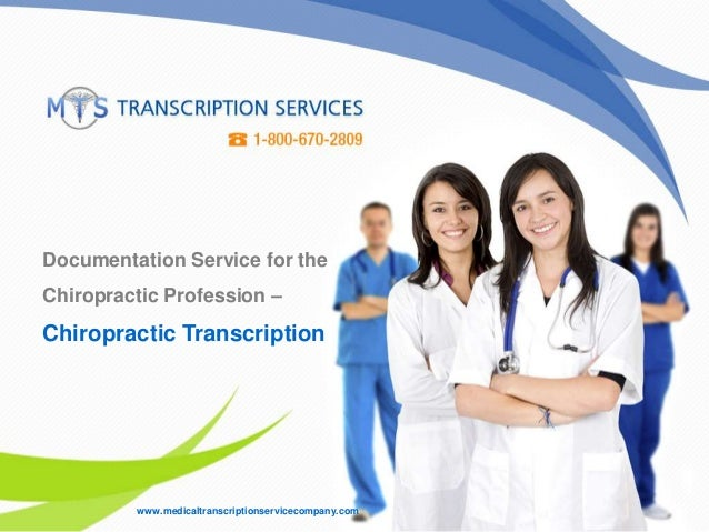 Documentation Service for the Chiropractic Profession – Chiropractic Transcription www.medicaltranscriptionservicecompany....