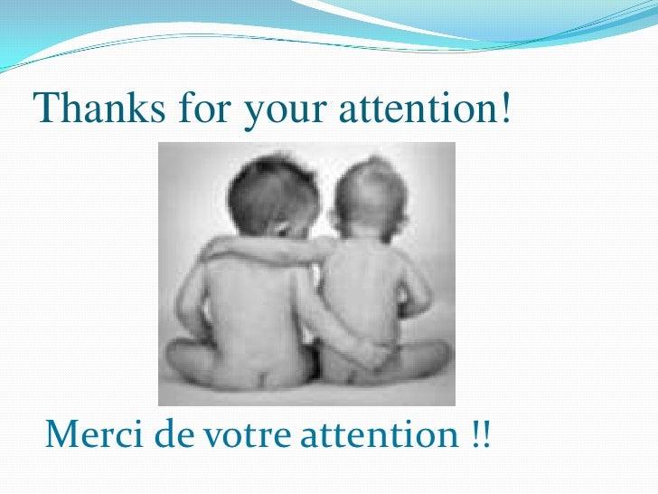 Thanks for your attention!<br />Merci de votre attention !!<br />