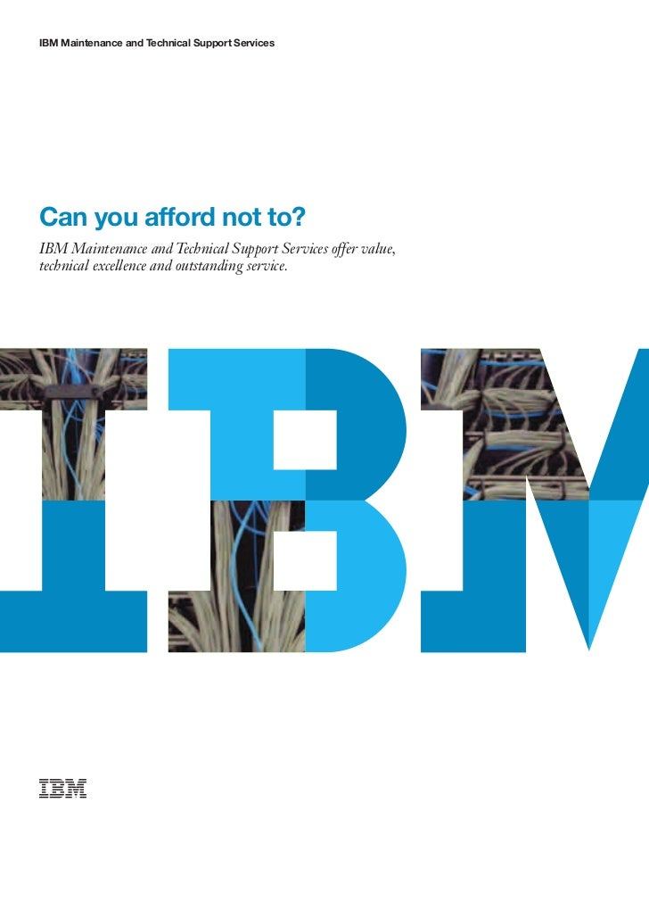 IBM Maintenance and Technical Support ServicesCan you afford not to?IBM Maintenance and Technical Support Services offer v...